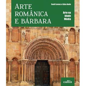 Arte Romanica E Barbara - Arte Na Idade Media