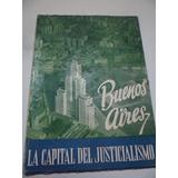 Buenos Aires La Capital Del Justicialismo 1951