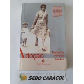 Livro Adoção - Autografado Marisa De Almeida Martins