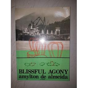Blissful Agony - Amylton De Almeida