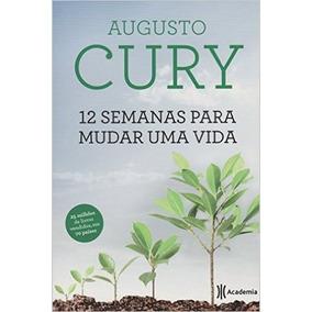 12 Semanas Para Mudar Uma Vida Augusto Cury Livro