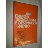 Energia Tecnologia E Desenvolvimento - A Questão Nuclear