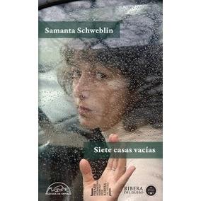 Libro Siete Casas Vacias De Samantha Schweblin