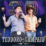 Teodoro & Sampaio - 30 Anos - Ao Vivo Em São Paulo