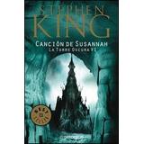 La Canción De Susannah, Torre Oscura 6, S. King. Debolsillo