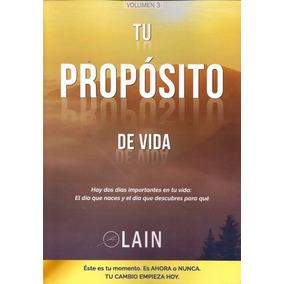 Tu Proposito De Vida. La Voz De Tu Alma 3 - Lain Garcia Calv