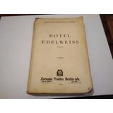 Livro : Hotel Edelweiss - Marília São Paulo Penna E Costa