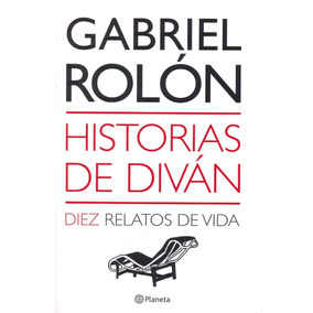 Libro: Historias De Diván ( Gabriel Rolón )