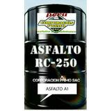 Venta De Asfalto Rc-250 / Mc-30 P/galon Puesto En Obra