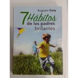 7 Hábitos De Los Padres Brillantes. Augusto Cury.