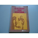 Livro O Homem Que Contava - Fabricio Soares