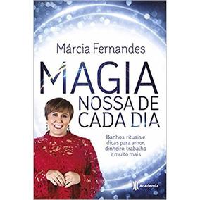 Magia Nossa De Cada Dia Livro Marcia Fernandes Frete 8 Reais