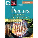 Los Peces Tropicales De Agua Dulce