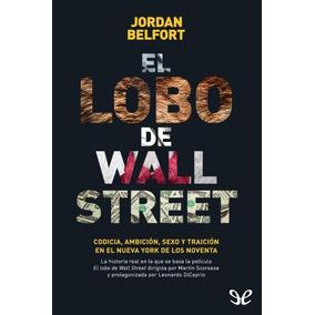 jordan belfort libro  El Lobo De Wall Street Jordan Belfort en Mercado Libre México