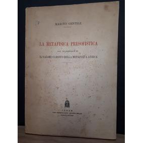 La Metafisica Presofistica M. Gentile Pré-socráticos Gregos