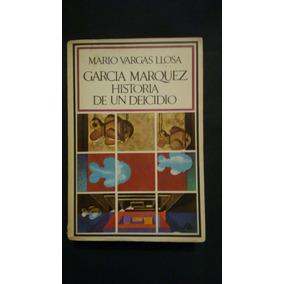 Mario Vargas Llosa. García Márquez, Historia De Un Deicidio