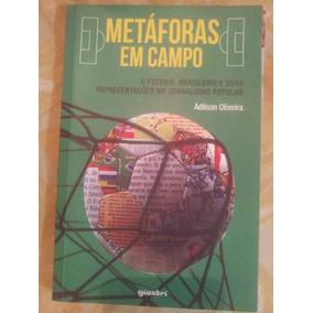# Livro. Metáforas Em Campo. Adilson Oliveira.