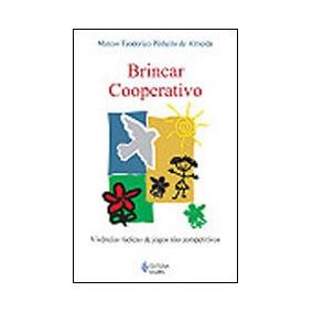 Brincar Cooperativo - Vivencias Ludicas De Jogos Nao Competi