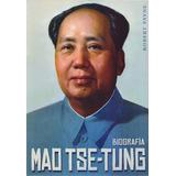 Mao Tse-tung - Biografia - Robert Payne