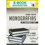 Como Fazer Monografias : Tcc, Dissertações E Teses, 4ª Ediçã
