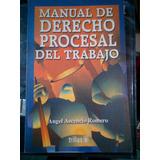 Manual De Derecho Procesal Del Trabajo, Ascencio Romero