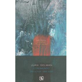 Otromundo. Antologia 1956 2007 - Juan Gelman