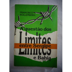 Livreto Questão Dos Limite Entre Sergipe A Bahia 53 Páginas