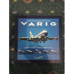 Varig - Todas As Aeronaves Da Pioneira