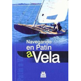 Escarpines Con Suela Neopreno Vela Ligera catamarán Dg500.   3.302. Capital  Federal. Navegando En Patin A Vela   Sailing A Catamaran   Sin Orza N a99d2f51296