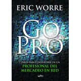 Go Pro - Eric Worre - Network Marketing Pro