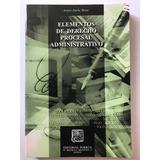 Elementos De Derecho Procesal Administrativo - Iturbe Rivas