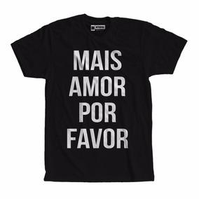 Camiseta Camisa Mais Amor Por Favor Roupas Femininas Tumblr