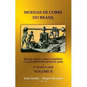 Livro Moedas De Cobre Do Brasil - 1818 A 1835 Volume I I
