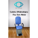 Cadeira Oftalmológica Fixa