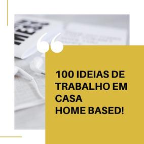 Trabalhe Em Casa 100 Ideias Trabalho Home Based
