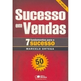 Sucesso Em Vendas - 7 Fundamentos Para O Sucesso!