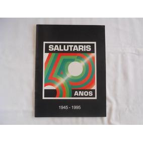 Revista Salutaris 50 Anos - Leia Descrição