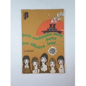 2c3558ea4d249 Livro   Sem Cachimbo... Nem Boné   Isa Silveira Leal - Livros no ...