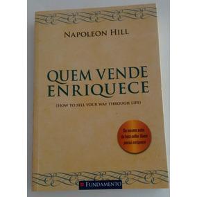 Livro Quem Vende Enriquece De Napoleon Hill Promoção