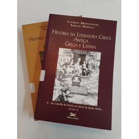 Livro História Da Literatura Cristã Antiga Grega E Latina