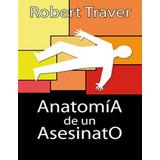 Anatomía De Un Asesinato - Robert Traver