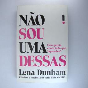 Livro Não Sou Uma Dessas - Lena Dunham