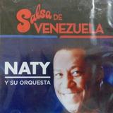 Cd Original Salsa Naty Y Su Orquesta La Salsa De Venezuela