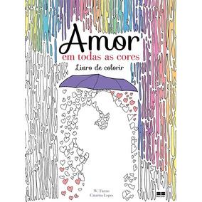 Livro De Colorir Amor Em Todas As Cores