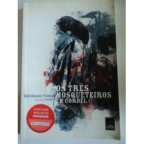 Livro-os Três Mosqueteiros Em Cordel:klévisson Viana,coruja