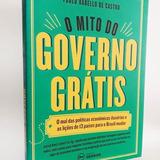 O Mito Do Governo Gratis