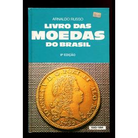 Livro Das Moedas Do Brasil - Arnaldo Russo - 8a Ed.- Livro 1