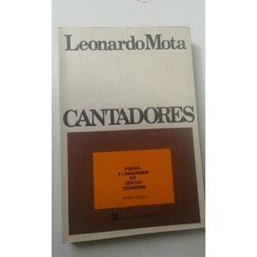 Livro Cantadores Leonardo Mota Poesia E Linguagem Do Sertão