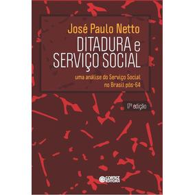 Ditadura E Serviço Social - Uma Análise Do Serviço Social