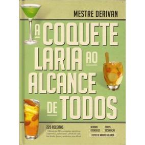 Livro De Drinks - A Coquetelaria Ao Alcance De Todos